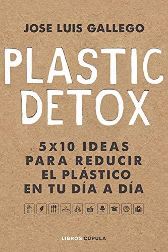 Plastic detox (Otros) eBook: Gallego, José Luis: Amazon.es: Tienda ...