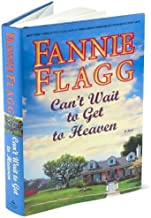 a novel:Can't Wait to Get to Heaven byFlagg(hardcover)(2006)