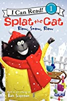 Splat the Cat: Blow, Snow, Blow (I Can Read Level 1)