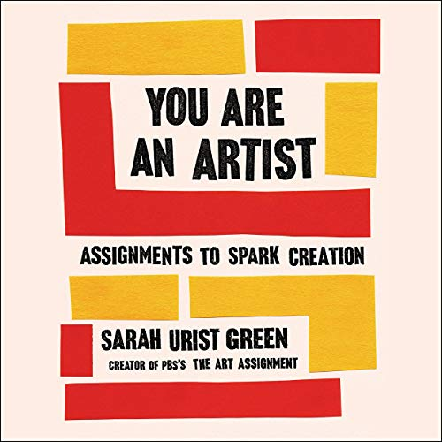 You Are an Artist Audiobook By Sarah Urist Green cover art