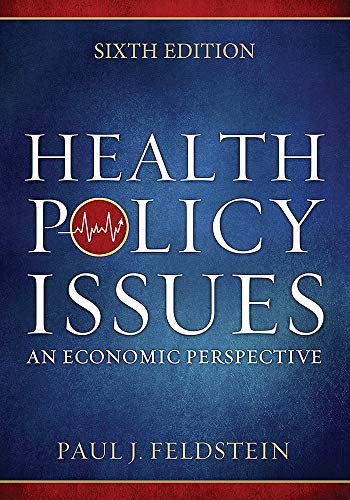 Health Policy Issues: An Economic Perspective, Sixth Edition