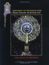 A Monument to the End of Time: Alchemy, Fulcanelli and the Great Cross