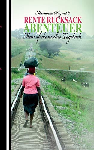 Rente Rucksack Abenteuer: Mein afrikanisches Tagebuch