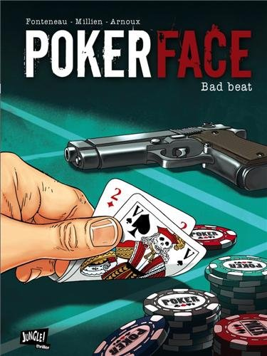 Poker Face, Tome 1 : Bad beat