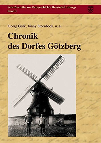 Chronik des Dorfes Götzberg (Schriftenreihe zur Ortsgeschichte Henstedt-Ulzburgs, Bd. 1)