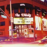 Songtexte von Vince Neil - Live at the Whisky: One Night Only