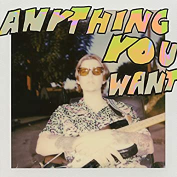 Anything You Want