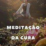 Meditação da Cura: Música para Aliviar Dores de Cabeça e Cefaleia Intensa
