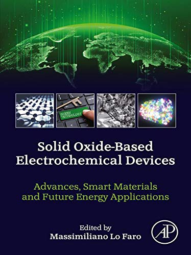 Solid Oxide-Based Electrochemical Devices: Advances, Smart Materials and Future Energy Applications (English Edition)