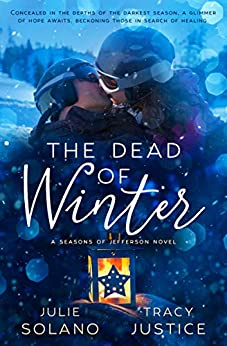 The Dead of Winter (Seasons of Jefferson:  Book 2) by [Julie Solano, Tracy Justice, JT Authors]