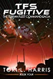 TFS Fugitive: The Terran Fleet Command Saga - Book 4 (Volume 4)