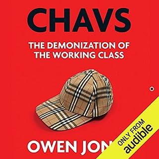 Chavs     The Demonization of the Working Class              著者:                                                                                                                                 Owen Jones                               ナレーター:                                                                                                                                 Leighton Pugh                      再生時間: 11 時間  15 分     レビューはまだありません。     総合評価 0.0