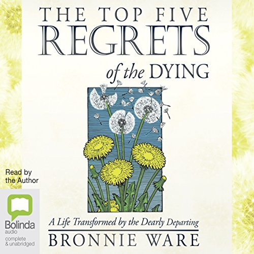 The Top Five Regrets of the Dying audiobook cover art