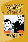 Los mejores cómicos del cine: Desde Charles Chaplin a Woody Allen: Volume 2