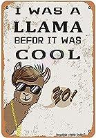 メタルサイン I was a Llama Befor It was a Cool Vintage Metal Tin Sign Man Cave for Men Women,Wall Decor for Bars,wc,Restaurants,cafes Pubs,12x8 インチ