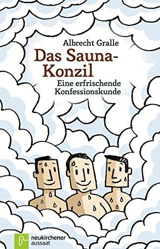 Das Sauna-Konzil: Eine erfrischende Konfessionskunde