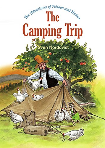 The Camping Trip: The Adventures of Pettson & Findus (The Adventures of Pettson and Findus)