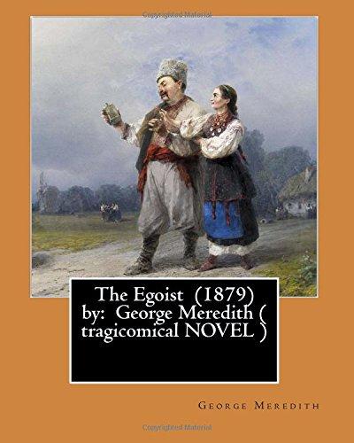 The Egoist (1879) by: George Meredith ( tragicomical NOVEL )
