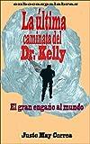 La última caminata del Dr. Kelly: El gran engaño al mundo