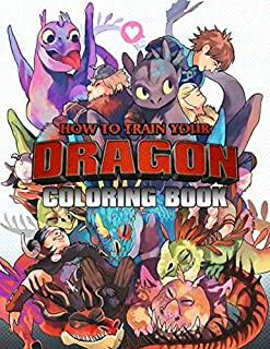 How To Train Your Dragon Book: Over 50+ Coloring Pages about Hiccup and Friend Funny How to Train your Dragon Coloring Books