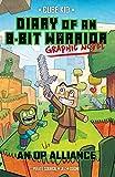 Diary of an 8-Bit Warrior Graphic Novel: An OP Alliance (8-Bit Warrior Graphic Novels Book 1)
