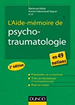 L'Aide-mémoire de psychotraumatologie - 2e éd. - en 49 notions - En 49 notions d'Aurore Sabouraud-Séguin