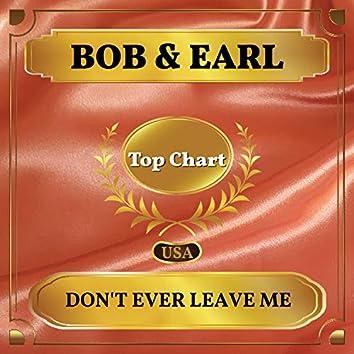 Don't Ever Leave Me (Billboard Hot 100 - No 85)