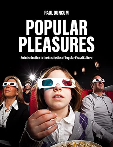 Popular Pleasures: An Introduction to the Aesthetics of Popular Visual Culture (English Edition)