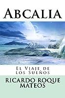 Abcalia: El viaje de los sueños/ The journey of dreams