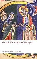 The Life of Christina of Markyate (Oxford World's Classics) by Samuel Fanous Henrietta Leyser C.H. Talbot(2010-01-11)