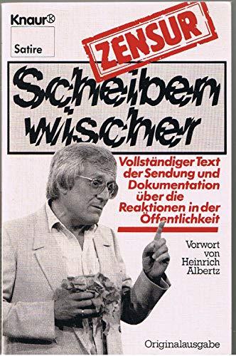 Scheibenwischer /Zensur: Vollständiger Text der Sendung und Dokumentation über die Reaktionen in der Öffentlichkeit (Knaur Taschenbücher. Humor)