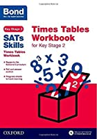 Bond Sats Skills: Times Tables Workbook for Key Stage 2 by Sarah Lindsay(2016-02-04)