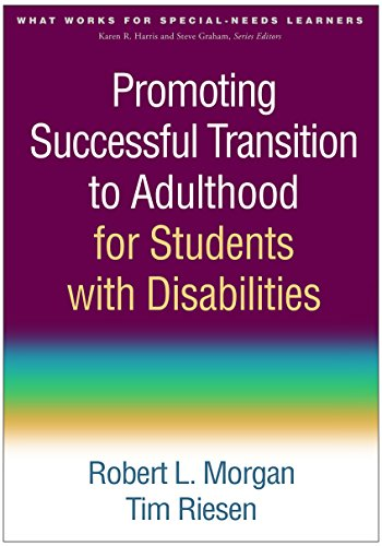 Compare Textbook Prices for Promoting Successful Transition to Adulthood for Students with Disabilities What Works for Special-Needs Learners 1 Edition ISBN 9781462523993 by Morgan, Robert L.,Riesen, Tim