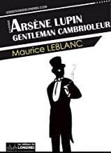 ARSENE LUPIN GENTLEMAN CAMBRIOLEUR (Classic Book): With illustration (French Edition)