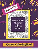 Quotes Coloring Book: Don't Let The Muggles Get You Down
