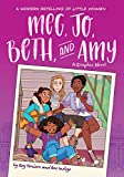 Meg, Jo, Beth, and Amy: A Modern Graphic Retelling of Little Women (Classic Graphic Remix Book 1)