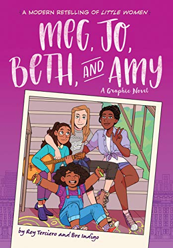 Meg, Jo, Beth, and Amy: A Modern Graphic Retelling of Little Women - Blended Family Represented!