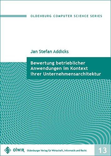 Bewertung betrieblicher Anwendungen im Kontext ihrer Unternehmensarchitektur (Oldenburg Computer Science Series)