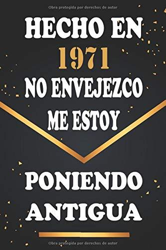 Hecho En 1971 No Envejezco Me Estoy Poniendo Antigua: Libro de visitas de 49 años, cuaderno, 120 páginas de felicitaciones, idea de regalo, regalo de 49 aniversario para pareja, niño, mujer, hombre