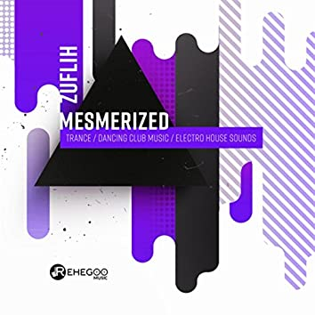 Mesmerized (Trance, Dancing Club Music, Electro House Sounds)