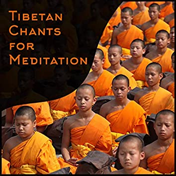 Tibetan Chants for Meditation: 2019 Ambient New Age Meditation Music Set Straight from the Buddhist Temple, Sounds for Deeper Contemplation, Harmony, Higher State of Body & Mind, Chakra Healing Therapy