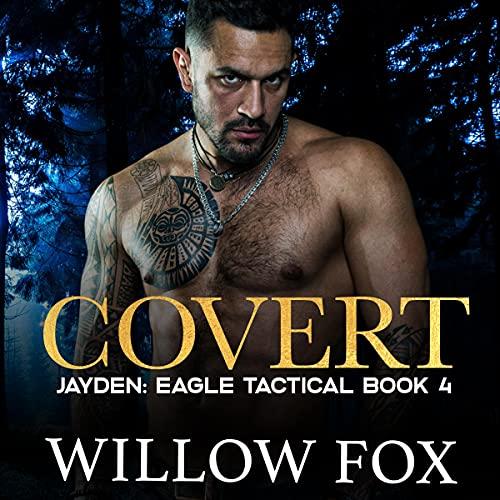 Covert: Jayden Audiobook By Willow Fox cover art