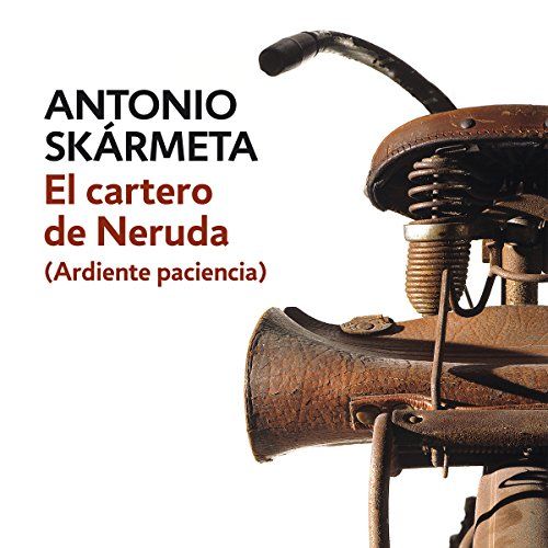El cartero de Neruda                   By:                                                                                                                                 Antonio Skármeta                               Narrated by:                                                                                                                                 Fernando Solís                      Length: 3 hrs and 26 mins     17 ratings     Overall 4.5