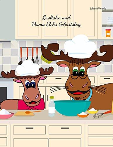 Luoliahn und Mama Elchs Geburtstag