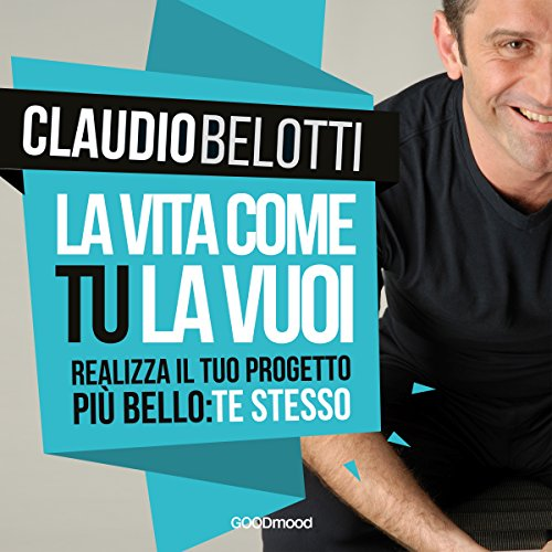La vita come tu la vuoi audiobook cover art