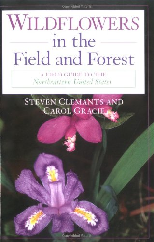 Wildflowers in the Field and Forest: A Field Guide to the Northeastern United States (Butterflies Through Binoculars)