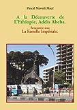 A la découverte de l'Ethiopie, Addis Abeba - Rencontre avec la famille Impériale