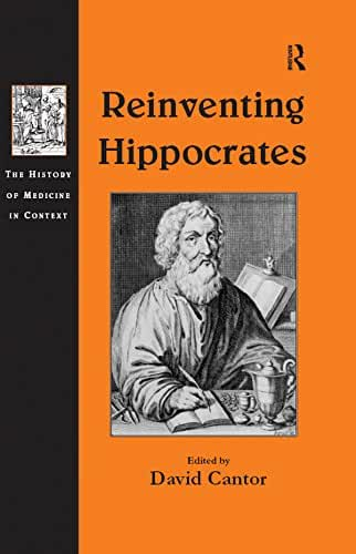 Reinventing Hippocrates (The History of Medicine in Context) (English Edition)