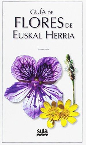 Guía de flores de Euskal Herria (Guias Natura)