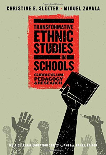 Compare Textbook Prices for Transformative Ethnic Studies in Schools: Curriculum, Pedagogy, and Research Multicultural Education Series  ISBN 9780807763452 by Sleeter, Christine E.,Zavala, Miguel,Banks, James A.